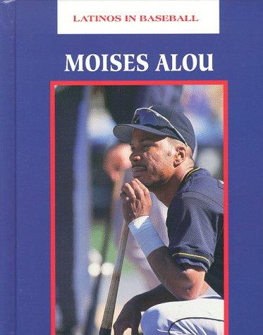 Moises Alou (Latinos in Baseball): Muskat, Carrie