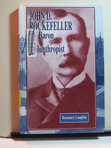 9781883846596: John D. Rockefeller: Oil Baron and Philanthropist (American Business Leaders)