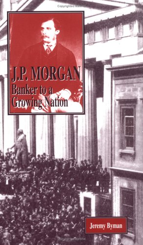 9781883846602: J.P. Morgan: Banker to a Growing Nation (American Business Leaders)