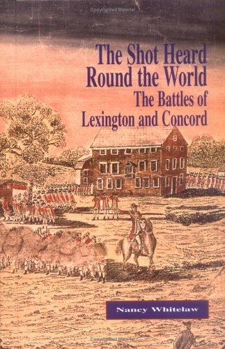 9781883846756: The Shot Heard Round the World: The Battles of Lexington and Concord (First Battles)