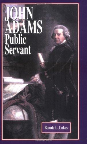 John Adams : Public Servant: Bonnie L. Lukes