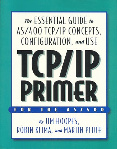 9781883884338: TCP IP Primer: The Essential Guide to AS/400 TCP/IP Concepts, Configuration & Use