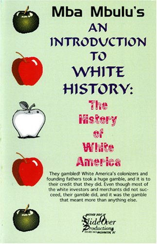 9781883885229: Mba Mbulu's An introduction to white history: The history of white America