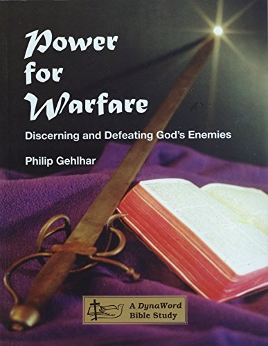 Power for Warfare: Discerning and Defeating God's Enemies (Dynaword Bible Study): Philip ...