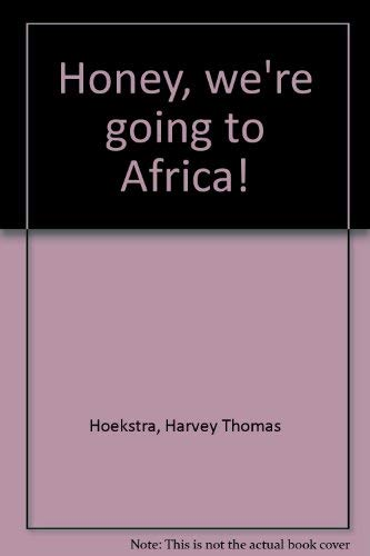 9781883893286: Honey, we're going to Africa!