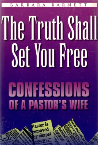9781883893675: The truth shall set you free: Confessions of a pastor's wife