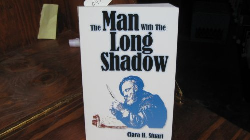 The Man With the Long Shadow: Clara H. Stuart