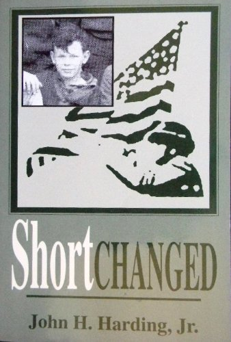 Shortchanged: Harding, John H.,