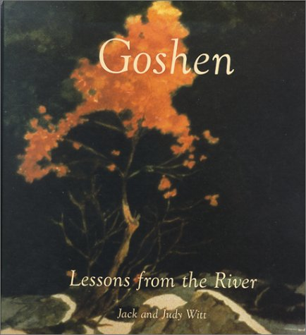 Goshen: Lessons from the River Writings, Watercolors, Drawings, Sculpture (Signed By Both authors):...