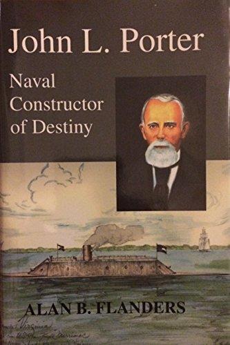 9781883911409: John L. Porter: Naval Constructor of Destiny