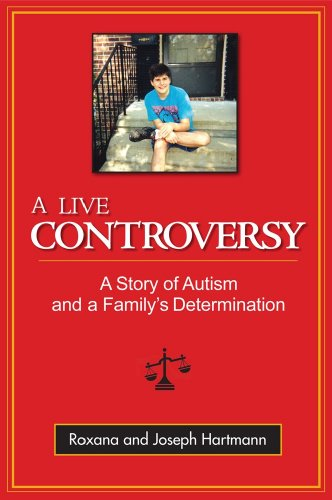 A Live Controversy: A Story of Autism and a Family's Determination: Roxana Hartmann and Joseph...