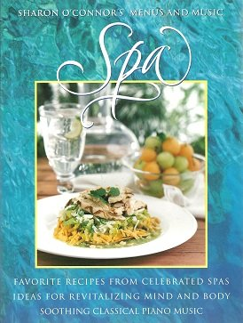 Spa: Favorite Recipes from Celebrated Spas: O'Connor, Sharon