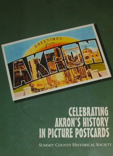 9781883916053: Greetings from Akron: Celebrating Akrons History in Picture Postcards