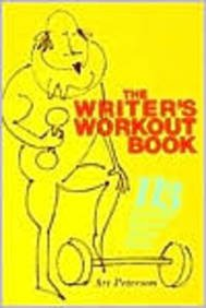 Writer's Workout Book 113 Stretches Toward Better Prose (1883920116) by Art Peterson