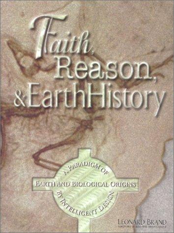 Faith, Reason & Earth History: A Paradigm: Leonard Brand