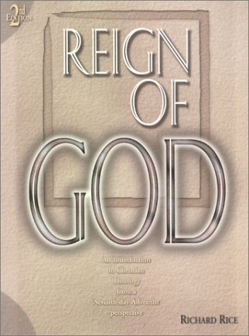 9781883925161: The Reign of God: An Introduction to Christian Theology from a Seventh-day Adventist Perspective