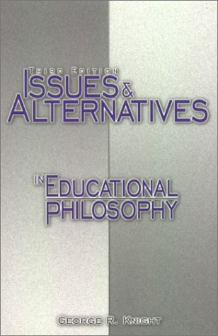 9781883925215: Issues and Alternatives in Educational Philosophy