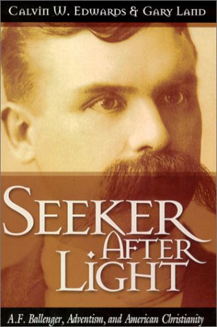 9781883925307: Seeker After Light: A. F. Ballenger, Adventism, and American Christianity
