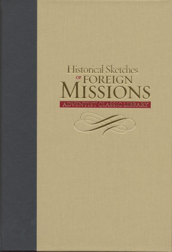 9781883925512: Historical Sketches of the Foreign Missions of the Seventh-day Adventist
