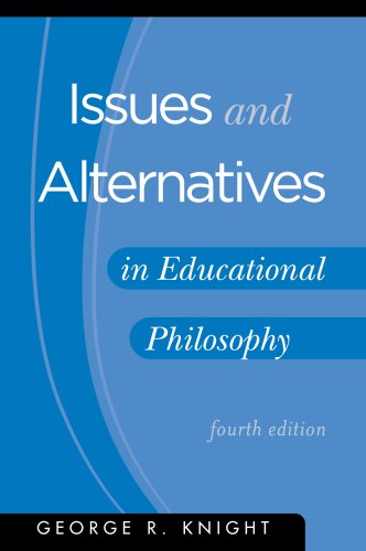 9781883925611: Issues and Alternatives in Educational Philosophy