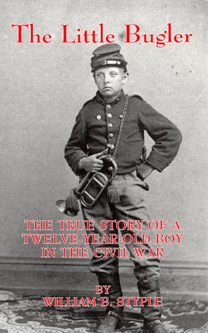 The Little Bugler: The True Story a: Styple, William B.