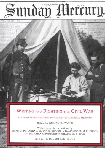 Writing and Fighting the Civil War: Soldier: Styple, William B.