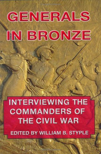 Generals in Bronze: Interviewing the Commanders of the Civil War