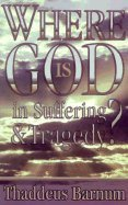 9781883928285: Where Is God in Suffering and Tragedy?