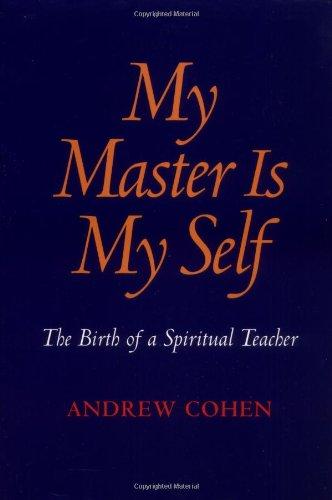 9781883929077: My Master Is My Self: The Birth of a Spiritual Teacher