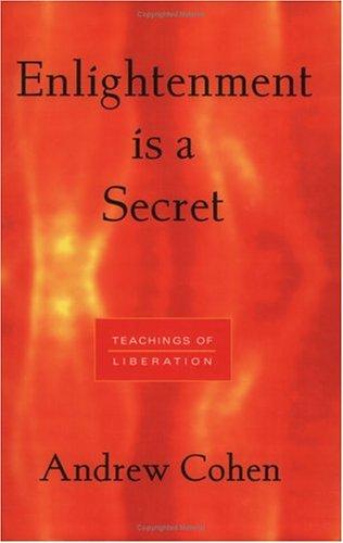 9781883929084: Enlightenment Is a Secret: Teachings of Liberation