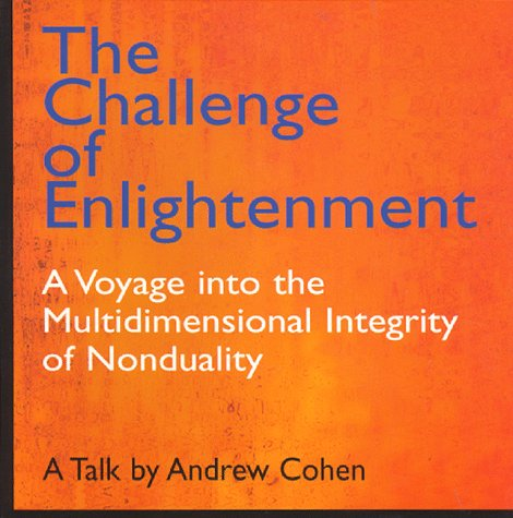 The Challenge of Enlightenment: A Voyage into the Multidimensional Integrity of Nonduality: Andrew ...