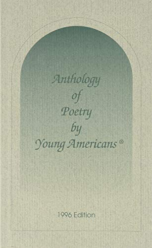 Anthology of Poetry by Young Americans 1996: Anthology of Poetry
