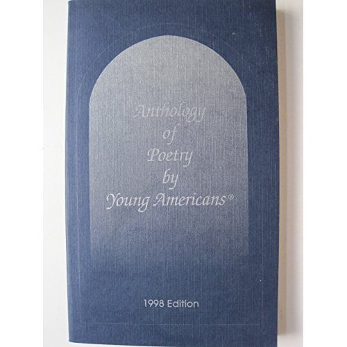Anthology of Poetry By Young Americans, 1998: Anthology of Poetry