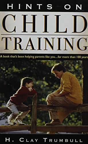 Hints on Child Training: H. Clay Trumbull