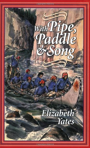 With Pipe, Paddle, and Song: A Story: Yates, Elizabeth