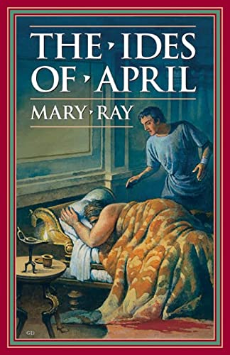 9781883937430: The Ides of April (Ray, Mary, Roman Empire Sequence.)