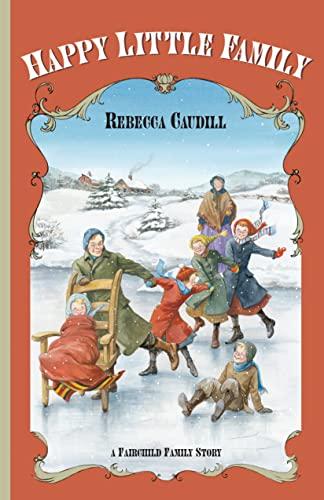 Happy Little Family (Fairchild Family Story): Rebecca Caudill