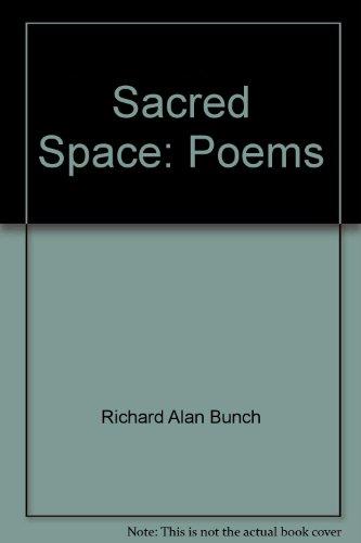 Sacred Space: Poems: Richard Alan Bunch