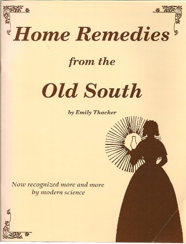Home Remedies from the Old South (1883944015) by Emily Thacker