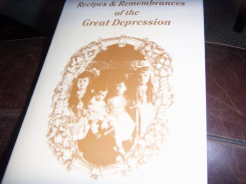 Recipes & remembrances of the Great Depression (188394404X) by Thacker, Emily