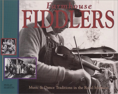 9781883953065: Farmhouse Fiddlers: Music & Dance Traditions in the Rural Midwest