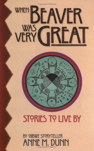 When Beaver Was Very Great: Stories to Live by