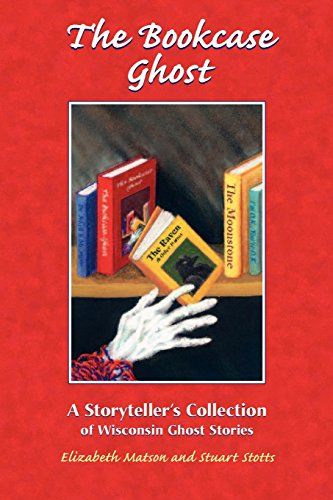 9781883953164: Bookcase Ghost: A Storyteller's Collection of Wisconsin Ghost Stories (Ohio)
