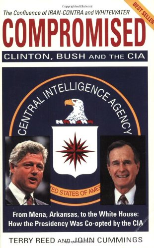 9781883955021: Compromised: Clinton, Bush and the CIA
