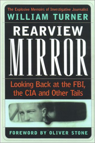 Rearview Mirror: Looking Back at the FBI, the CIA and Other Tails (1883955211) by Turner, William W.