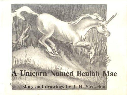 A Unicorn Named Beulah Mae: Stroschin, Jane