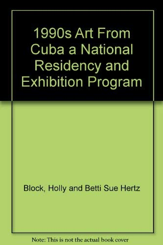 9781883967079: 1990s Art From Cuba a National Residency and Exhibition Program