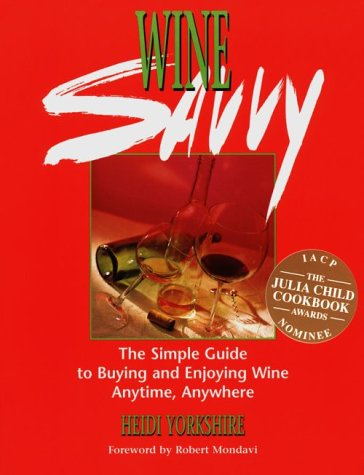 9781883970161: Wine Savvy: The Simple Guide to Buying and Enjoying Wine Anytime, Anywhere