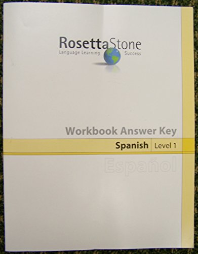 Rosetta Stone, Workbook Answer Key, Spanish, Level 1: Lana B. Proctor