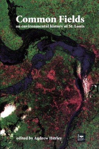 Common Fields: An Environmental History of St. Louis